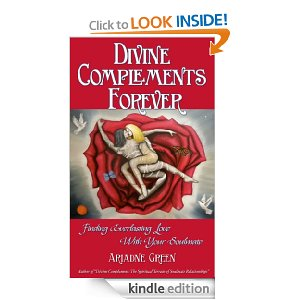 Divine Complements Forever  ~ Finding Everlasting Love with Your Soulmate (2/6)